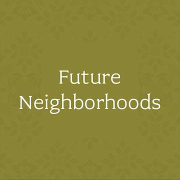 Future Neighborhoods